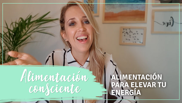 Holística Soy - 5 ALIMENTACION PARA ELEVAR TU ENERGIA